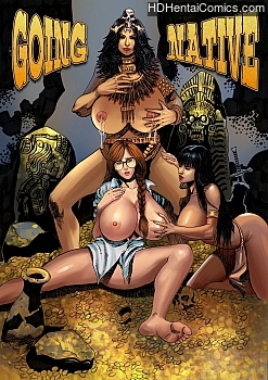 Porn Comics - Going Native 1 Hentai Comics