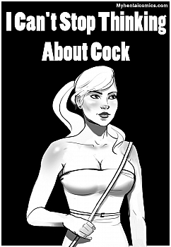Porn Comics - I Can't Stop Thinking About Cock Comic Porn