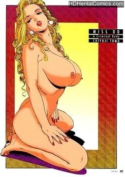 Porn Comics - Miss DD – A Criminal Body Adult Comics