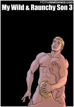 Porn Comics - My Wild & Raunchy Son 3 Sex Comics